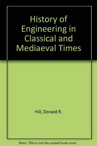 A history of engineering in classical and: HILL, Donald.