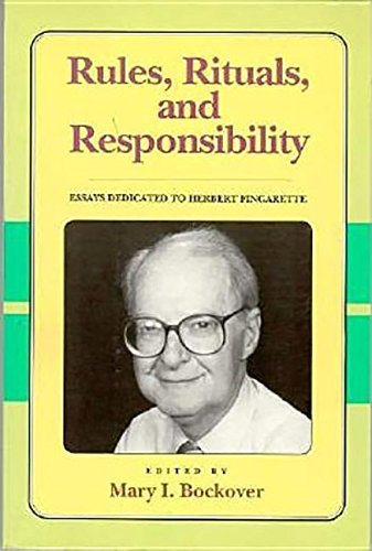 Rules, Rituals and Responsibility: Essays Dedicated to Herbert Fingarette (Critics and Their Crit...