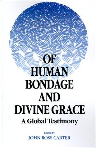 Of Human Bondage and Divine Grace: A: John Ross Carter