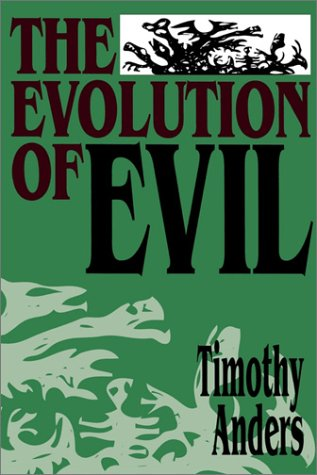 9780812691757: The Evolution of Evil: An Inquiry into the Ultimate Origins of Human Suffering: An Enquiry into the Ultimate Origins of Human Suffering