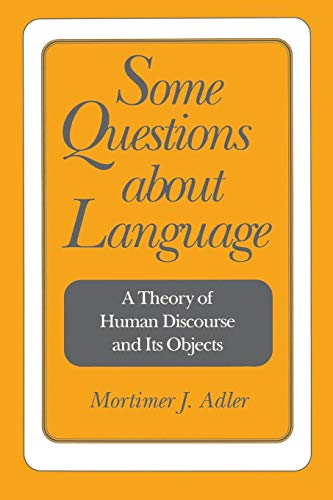 9780812691788: Some Questions about Language: A Theory of Human Discourse and Its Objects