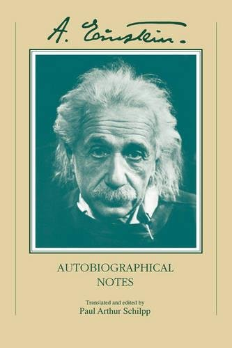 Autobiographical Notes: A Centennial Edition: Einstein, Albert; Paul