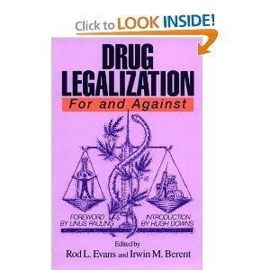 Drug Legalization: For and Against (For and Against ; V. 1)