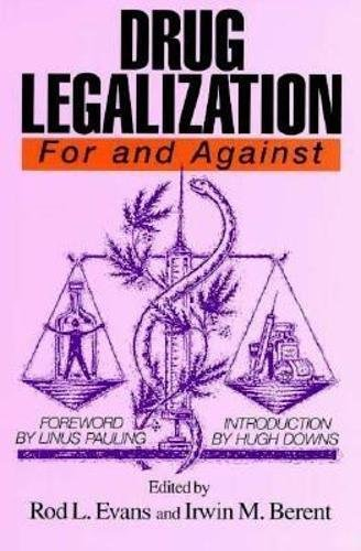 Drug Legalization For and Against (For and Against, Vol. 1): Irwin Berent