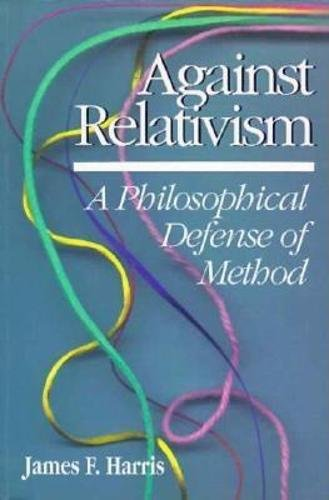 Against Relativism: A Philosophical Defense of Method