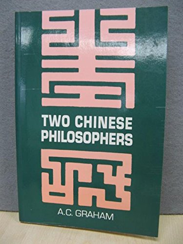 Two Chinese Philosophers: The Metaphysics of the Brothers Ch'eng (0812692152) by A C Graham