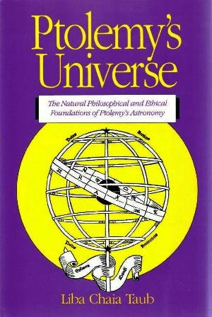 9780812692280: Ptolemy's Universe: The Natural, Philosophical and Ethical Foundations of Ptolemy's Astronomy