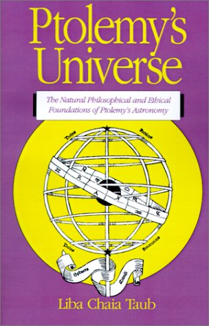 9780812692297: Ptolemy's Universe: The Natural Philosophical and Ethical Foundations of Ptolemy's Astronomy