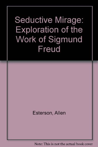 9780812692303: Seductive Mirage: Exploration of the Work of Sigmund Freud