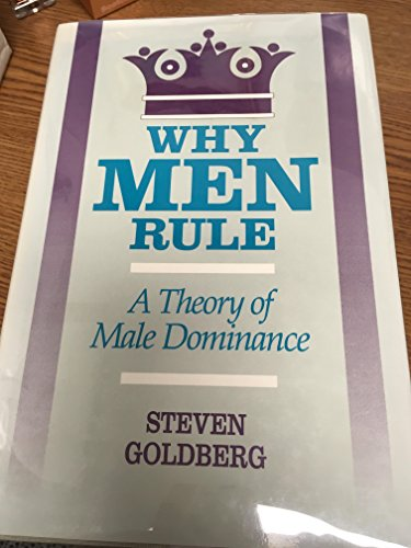 9780812692365: Why Men Rule: A Theory of Male Dominance