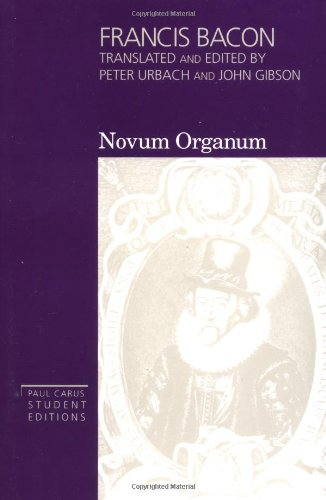 9780812692457: Francis Bacon: Novum Organum - With Other Parts of The Great Instauration (Volume 3, Paul Carus Student Editions)