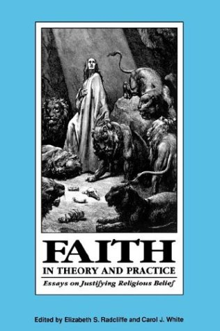 9780812692471: Faith in Theory and Practice: Essays on Justifying Religious Belief