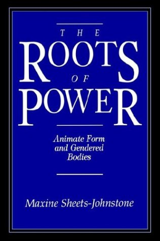 9780812692587: The Roots of Power: A Study in Heuristic: Animate Form and Gendered Bodies