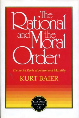9780812692631: The Rational and Moral Order: The Social Roots of Reason and Morality (Paul Carus Lectures)
