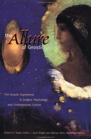 9780812692778: The Allure of Gnosticism: The Gnostic Experience in Jungian Philosophy and Contemporary Culture