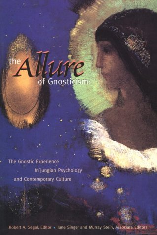 9780812692785: The Allure of Gnosticism: The Gnostic Experience in Jungian Philosophy and Contemporary Culture