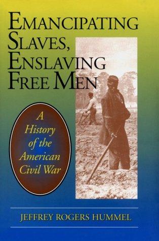 9780812693119: Emancipating Slaves, Enslaving Free Men: A History of the American Civil War