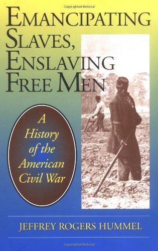 9780812693126: Emancipating Slaves, Enslaving Free Men: A History of the American Civil War