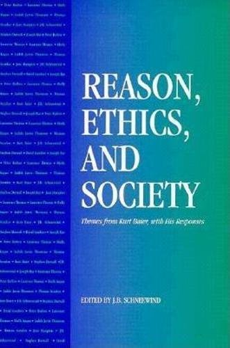 9780812693164: Reason, Ethics, and Society: Themes From Kurt Baier, With His Responses