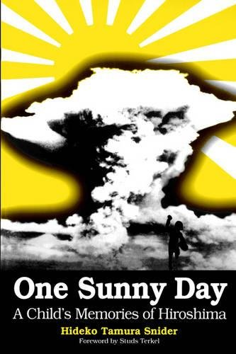 One Sunny Day: A Child's Memories of Hiroshima (Dreamcatcher): Hideko Snider