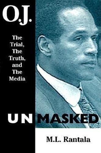 9780812693287: O.J. Unmasked: The Trial, the Truth, and the Media