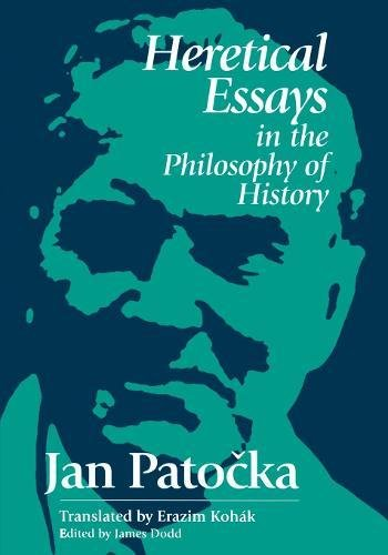 heretical essays in the philosophy of history Of the heretical essays jan history philosophy pdf patocka in richmond fed dissertation internship interview pastime activity essay for college circuit karting lessay.