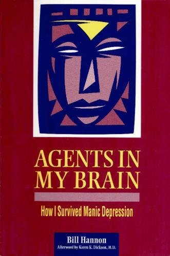 9780812693461: Agents In My Brain: How I Survived Manic Depression
