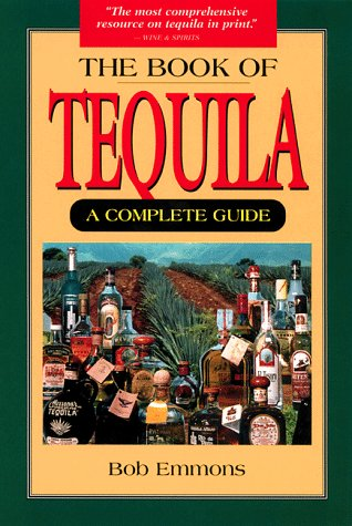 9780812693522: The Book of Tequila: A Complete Guide