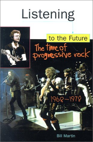 9780812693683: Listening to the Future: The Time of Progressive Rock, 1968-1978