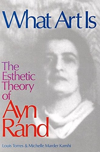 9780812693720: What Art Is: The Esthetic Theory of Ayn Rand