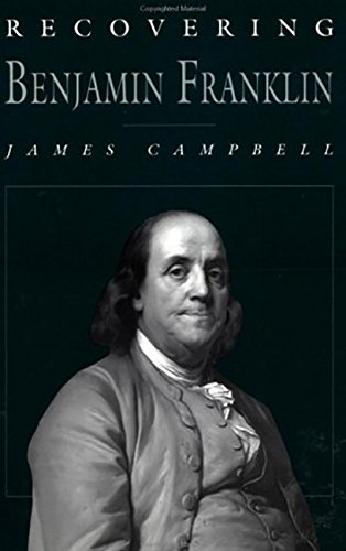 9780812693874: Recovering Benjamin Franklin: An Exploration of a Life of Science and Service