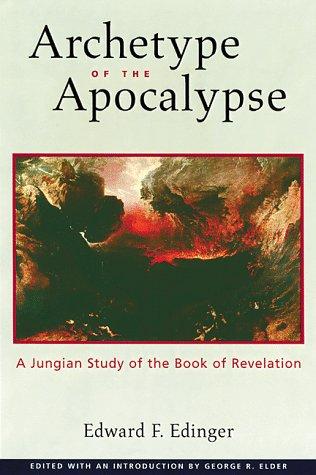 Archetype of the Apocalypse: A Jungian Study of the Book of Revelation: Edinger, Edward F.