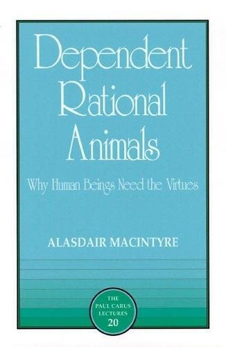 9780812693973: Dependent Rational Animals (Paul Carus Lectures)