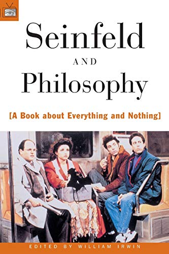 9780812694093: Seinfeld and Philosophy: A Book about Everything and Nothing
