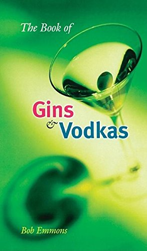9780812694109: The Book of Gins and Vodkas: A Complete Guide