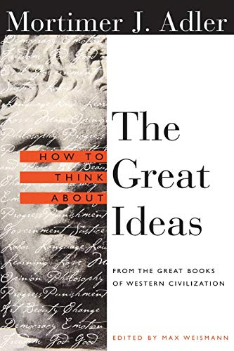 9780812694123: How to Think About the Great Ideas: From the Great Books of Western Civilization