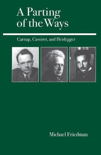 9780812694253: A Parting of the Ways: Carnap, Cassirer, and Heidegger