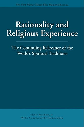 9780812694468: Rationality and Religious Experience: The Continuing Relevance of the World's Spiritual Traditions (Master Hsüan Hua Memorial Lecture)
