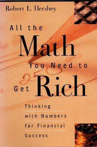 9780812694475: All the Math You Need to Get Rich: Thinking with Numbers for Financial Success