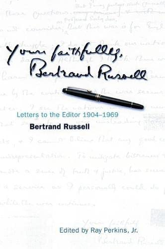 9780812694499: Yours Faithfully, Bertrand Russell: Letters to the Editor 1904-1969