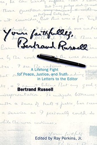 9780812694505: Yours Faithfully, Bertrand Russell: A Lifelong Fight for Peace, Justice, and Truth in Letters to the Editor: Letters to the Editor, 1904-1969
