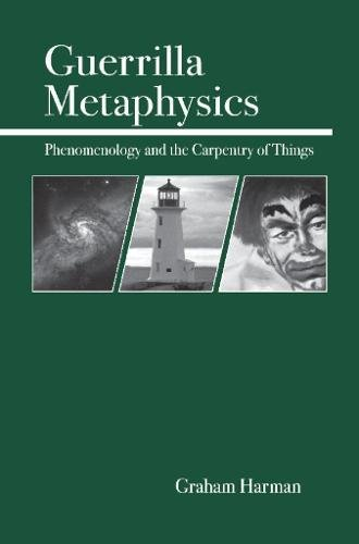 9780812694567: Guerrilla Metaphysics: Phenomenology and the Carpentry of Things