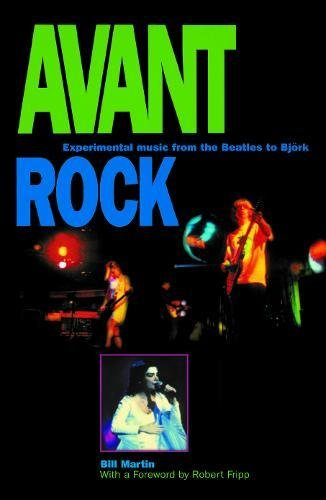 9780812695007: Avant Rock: Experimental Music from the Beatles to Bjork (Feedback (Chicago, Ill.), V. 3.)