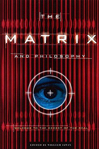 9780812695014: The Matrix and Philosophy: Welcome to the Desert of the Real