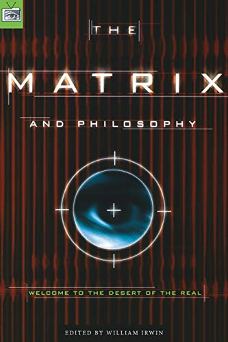 9780812695021: The Matrix and Philosophy: Welcome to the Desert of the Real