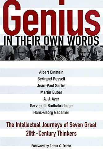 Genius - In Their Own Words : The Intellectual Journeys of Seven Great 20th-Century Thinkers