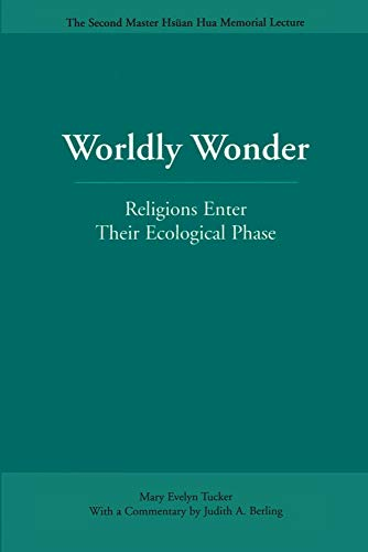 9780812695298: Worldly Wonder: Religions Enter Their Ecological Phase (Master Hsüan Hua Memorial Lecture)