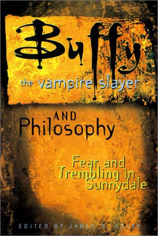 """9780812695304: """"Buffy the Vampire Slayer"""" and Philosophy: Fear and Trembling in Sunnydale (Popular Culture and Philosophy Series)"""