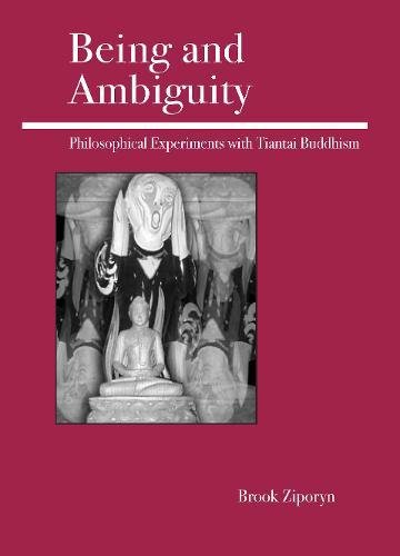 Being and Ambiguity: Philosophical Experiments with Tiantai Buddhism: Ziporyn, Brook