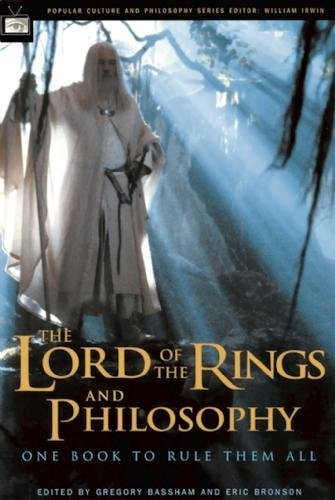 The Lord of the Rings and Philosophy: One Book to Rule Them All (Popular Culture and Philosophy) (0812695453) by Eric Bronson; Gregory Bassham